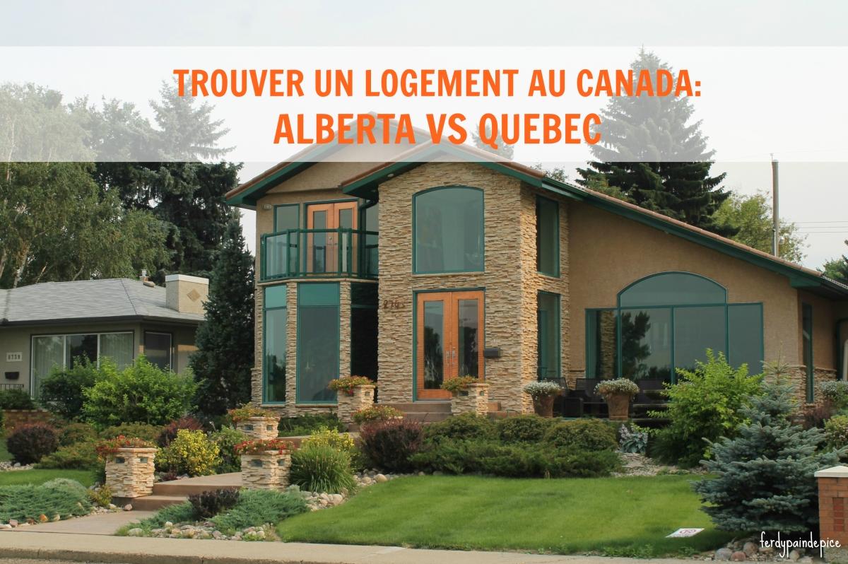 Trouver un logement au Canada: Alberta Vs Quebec