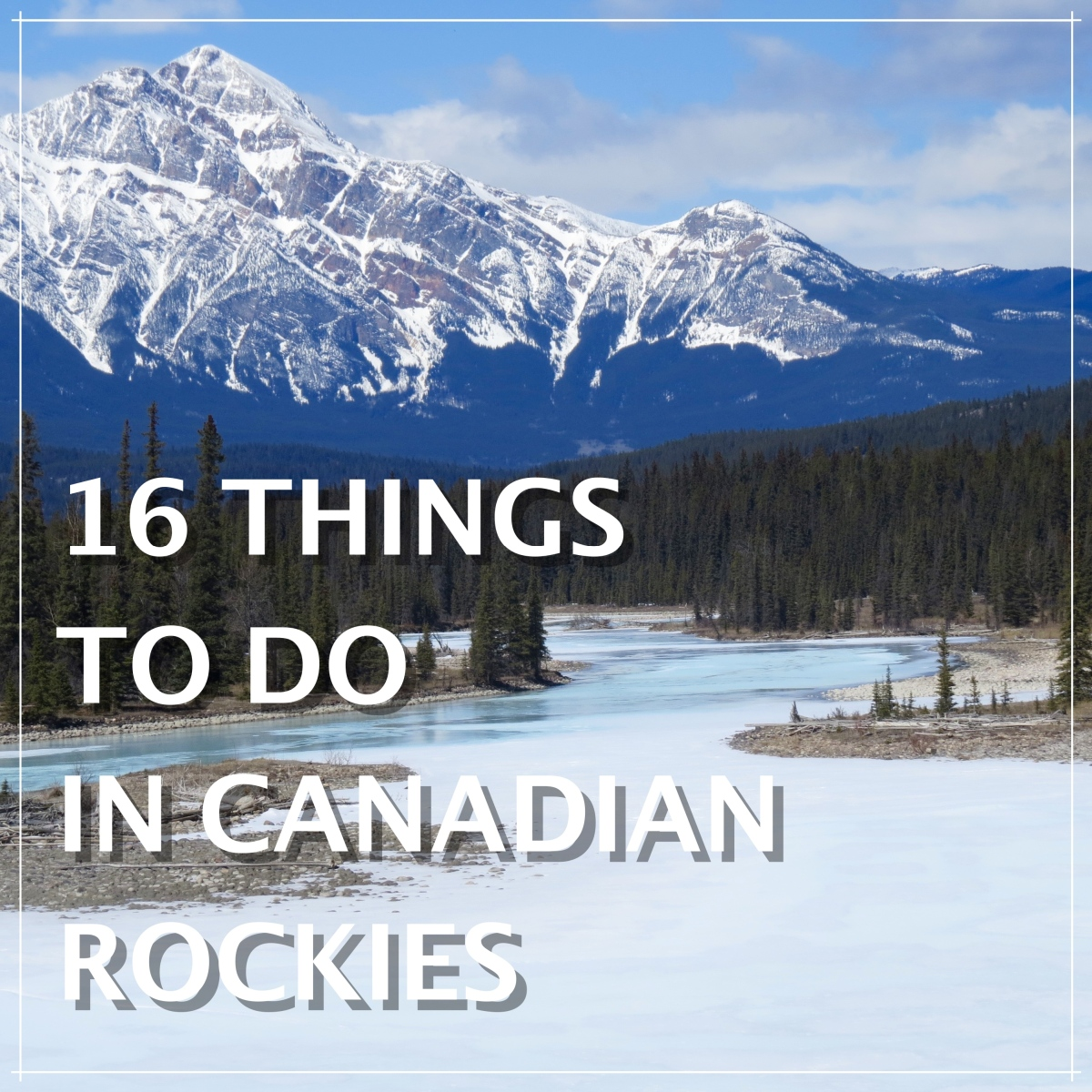 16 choses à voir dans les Rocheuses Canadiennes  !