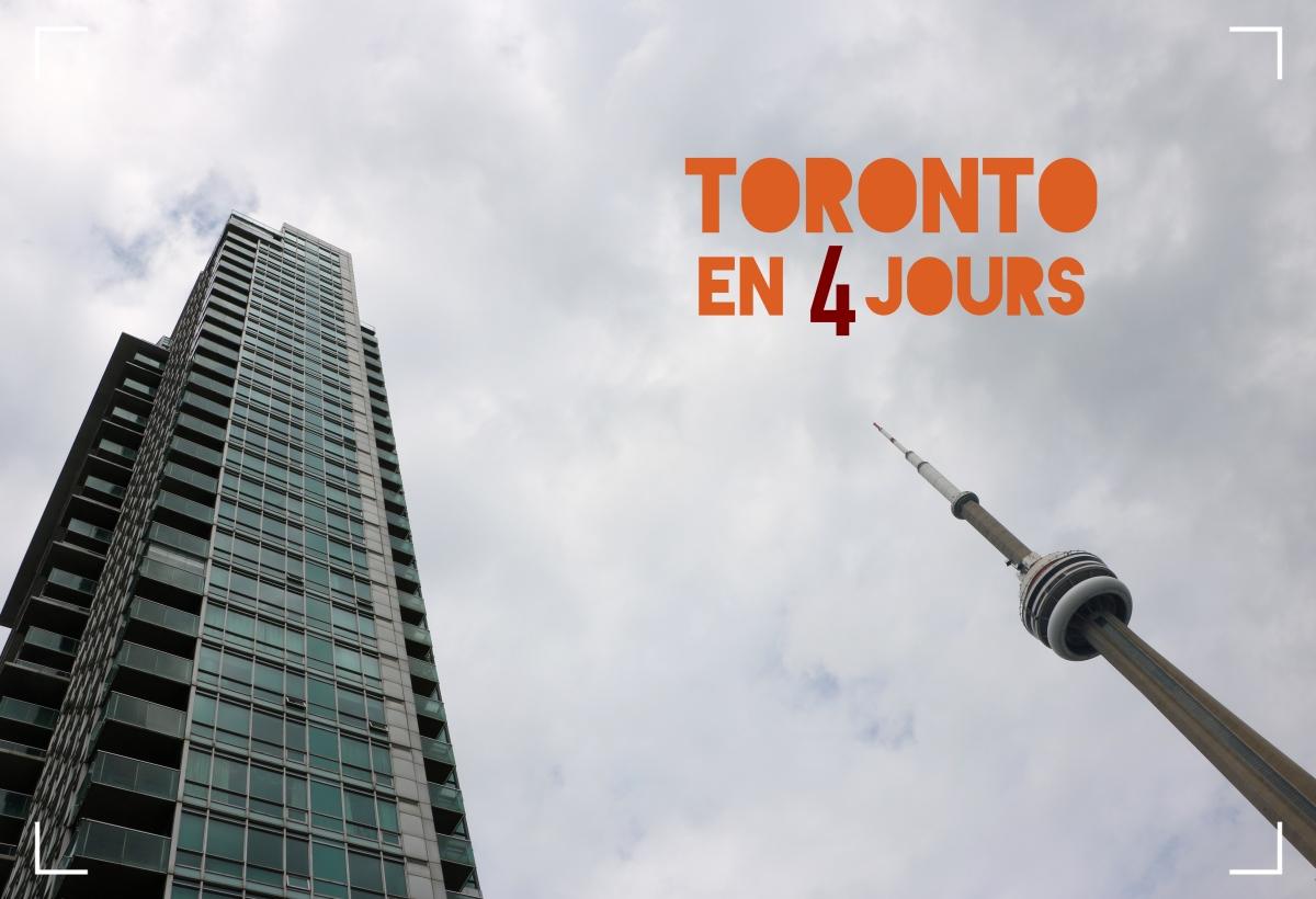 {Escapade en Ontario} Toronto en 4 jours